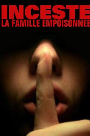 Inceste : la famille empoisonnee