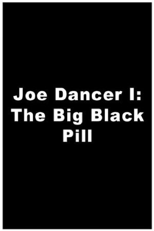 Joe Dancer: The Big Black Pill