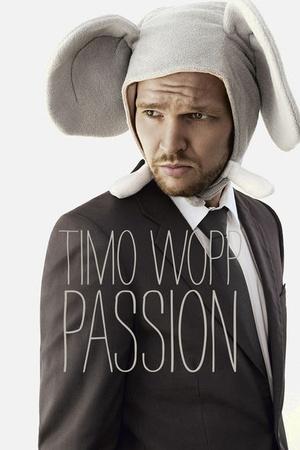 Timo Wopp: Passion - Wer lachen will, muss leiden