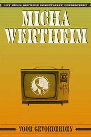 Micha Wertheim: Voor Gevorderden