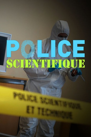 Police scientifique : les experts en vérité