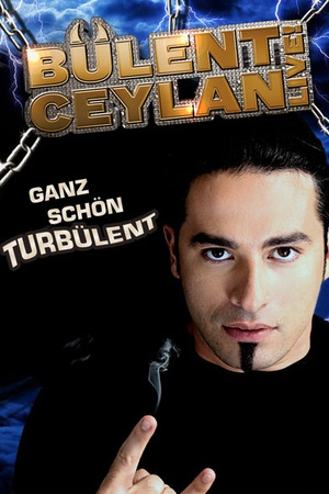 Bulent Ceylan - Ganz schon turbulent