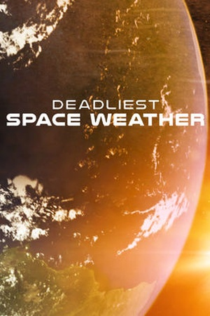 Deadliest Space Weather