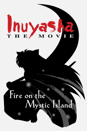 InuYasha: The Movie 4: Fire on the Mystic Island