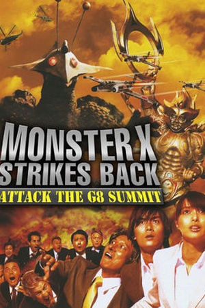 Monster X Strikes Back: Attack at the G8 Summit
