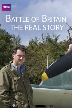 Battle of Britain: The Real Story