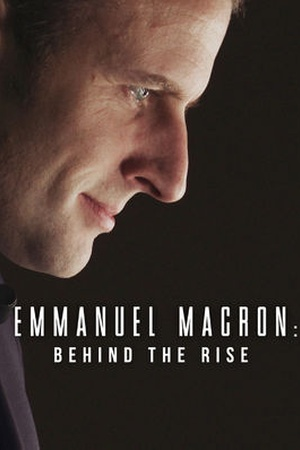 Emmanuel Macron: Behind the Rise