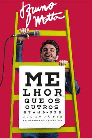 Bruno Motta: Melhor que os Outros Stand Ups que Eu Ja Fiz