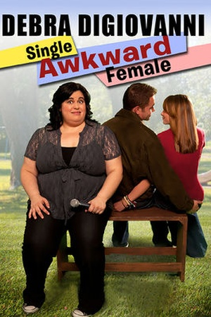 Debra DiGiovanni: Single Awkward Female