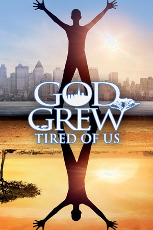 God Grew Tired of Us