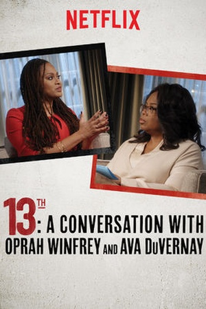 13TH: A Conversation with Oprah Winfrey and Ava DuVernay