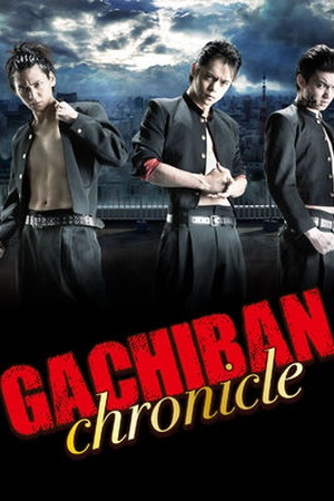 Gachiban: Chronicle