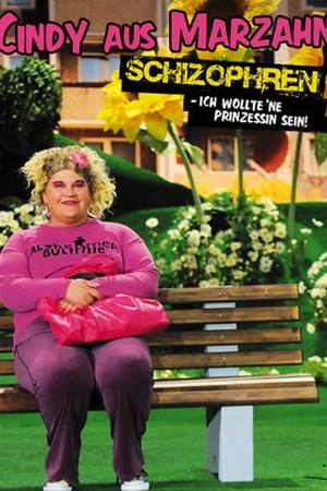 Cindy aus Marzahn - Schizophren: Ich wollte 'ne Prinzessin sein