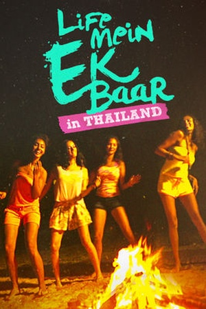 Life Mein Ek Baar (Thailand)