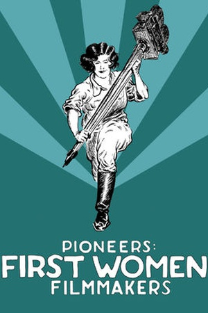 Pioneers: First Women Filmmakers*