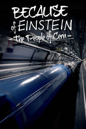 Because of Einstein – The People of Cern