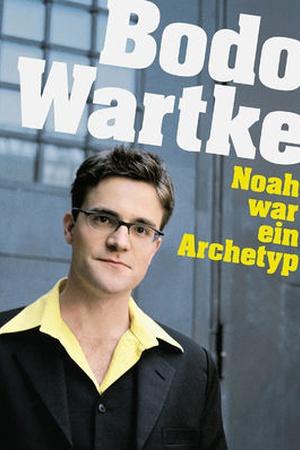 Bodo Wartke - Noah war ein Archetyp – Live im Schmidts Tivoli in Hamburg
