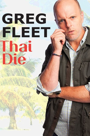 Greg Fleet: Thai Die