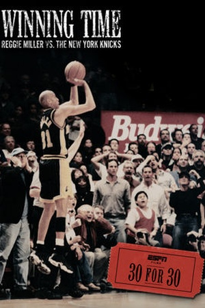 30 for 30: Winning Time: Reggie Miller vs. The New York Knicks