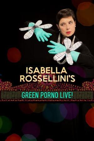 Isabella Rossellini's Green Porno Live!