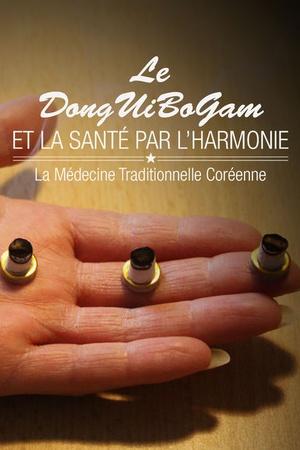 Le DongUiBoGam et la Santé par l'Harmonie - La Médecine Traditionnelle Coréenne