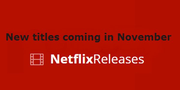 New Releases coming to Netflix in November