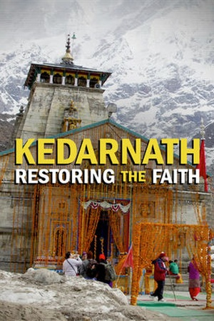 Kedarnath: Restoring the Faith