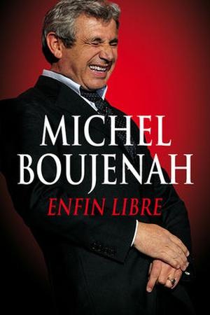 Michel Boujenah: Enfin libre!