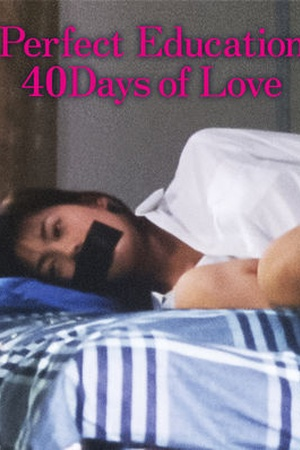 Perfect Education: 40 Days of Love