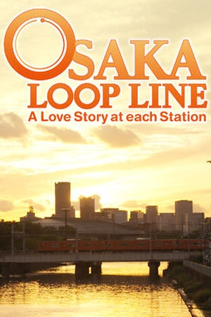 Osaka Loop Line: A Love Story at Each Station