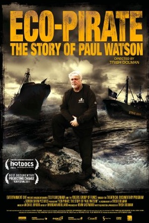 Eco Pirate: The Story of Paul Watson