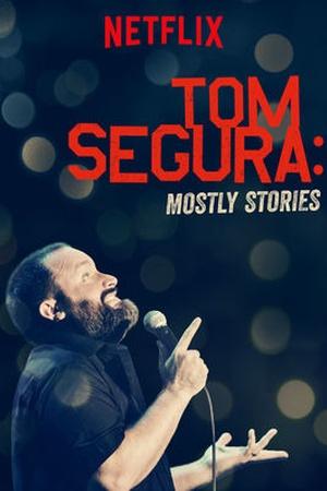 Tom Segura: Mostly Stories