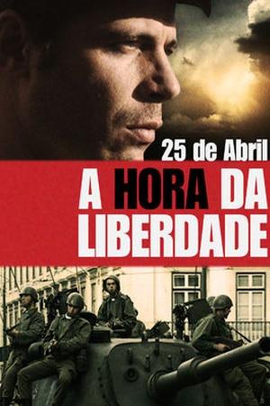 25 de Abril - A Hora da Liberdade