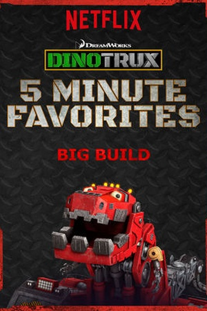 Dinotrux 5 Minute Favorite: Big Build