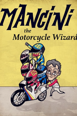 Mancini: The Motorcycle Wizard