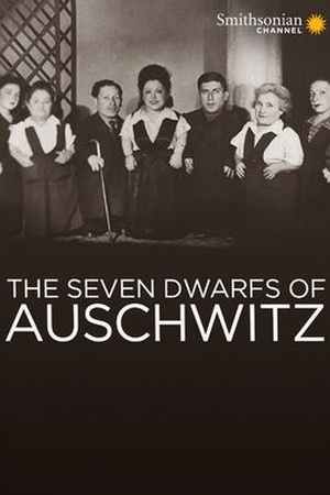 The Seven Dwarfs of Auschwitz