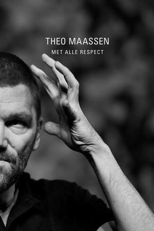 Theo Maassen - Met Alle Respect