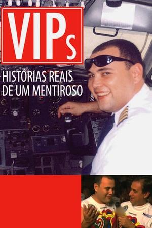 VIPs: Historias Reais de Um Mentiroso
