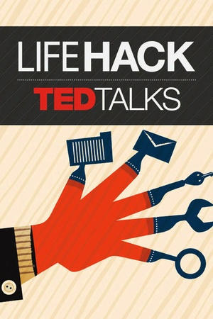 TED Talks: Life Hack