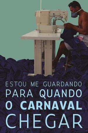 Estou Me Guardando Para Quando O Carnaval Chegar