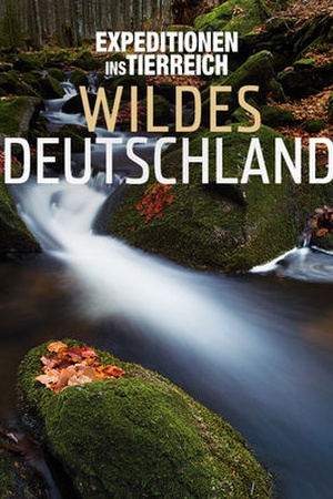 Expeditionen ins Tierreich: Wildes Deutschland