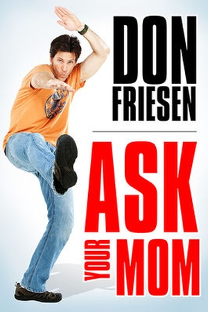 Don Friesen: Ask Your Mom