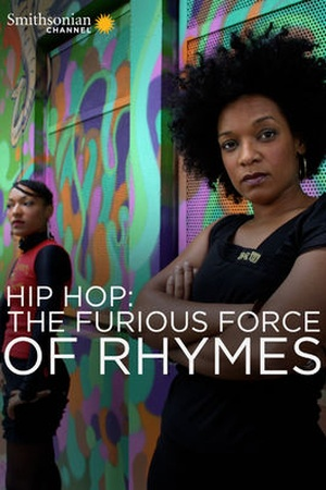 Hip Hop: The Furious Force of Rhymes