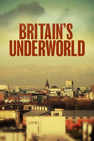 Britain's Underworld