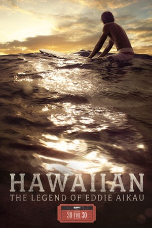 30 for 30: Hawaiian: The Legend of Eddie Aikau