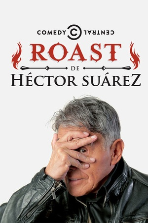 Roast of Hector Suarez