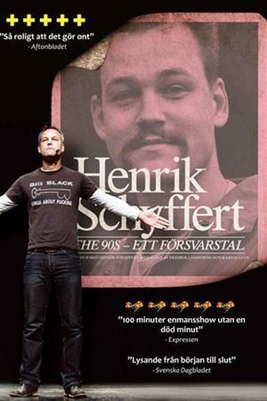 Henrik Schyffert: The 90's - Ett försvarstal