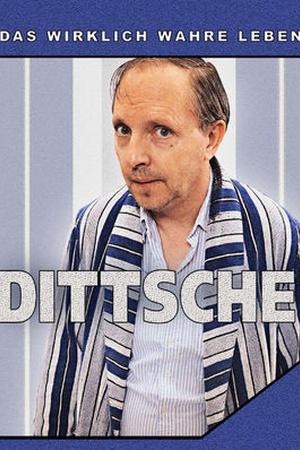 Dittsche – Das wirklich wahre Leben!