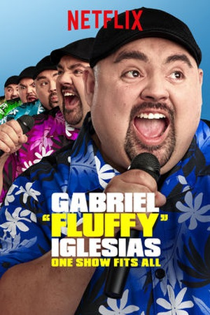 Gabriel 'Fluffy' Iglesias: One Show Fits All