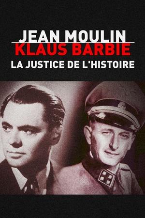 Jean Moulin / Klaus Barbie : La justice de l'Histoire